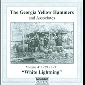 Georgia Yellow Hammers: The Georgia Yellow Hammers and Associates, Vol. 4 (1929-1931): White Lightning