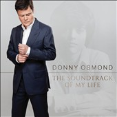 Donny Osmond: The Soundtrack of My Life *