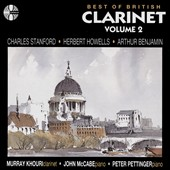 Best of British Clarinet, Vol. 2: Works of Stanford, Howells & Benjamin / Murray Khouri, clarinet; John McCabe, Peter Pettinger, piano