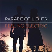 Parade of Lights: Feeling Electric