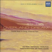 Peter Liewen (b.1953): 'Overland Dream' - chamber music for strings, winds & piano / Isaac Bustos, Andrzej Grabiec, Timothy Hester