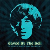 Robin Gibb: Saved by the Bell: The Collected Works of Robin Gibb 1968-1970 *