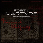 Forty Martyrs: Armenian Chanting from Aleppo [Box]