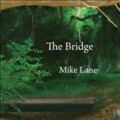 Mike Lane: The Bridge
