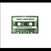 Jenny Olivia Johnson: Don't Look Back - Works for Voice, Chamber Ensemble & Electronics / Various Artists