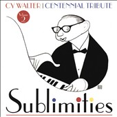 Cy Walter: Sublimities: Centennial Tribute, Vol. 2 [Digipak]