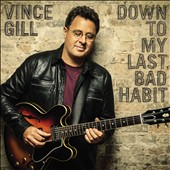 Vince Gill: Down to My Last Bad Habit [2/12] *