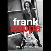 Frank Zappa: In His Own Words *