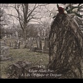 1476: Edgar Allen Poe: A Life of Hope & Despair [Digipak]
