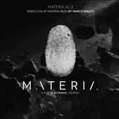 Marco Bailey: Materia Xl2: Pure Electronic Journey