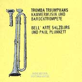 Tromba Triumphans -Kammermusik und Barocktrompete / Plunkett