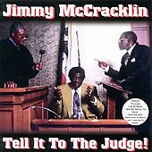 Jimmy McCracklin: Tell It to the Judge!
