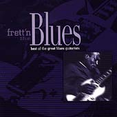 Various Artists: Frett'n the Blues: Best of the Great Blues Guitarists