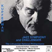 Meyer Kupferman: Jazz Symphony, Challenger / Domarkas, Lithuanian National Philharmonic, et al