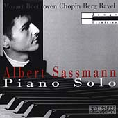 Albert Sassman plays Mozart, Beethoven, Chopin, Berg, Ravel