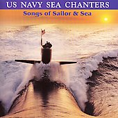 Songs of Sailors and Sea / US Navy Sea Chanters