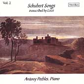 Schubert Songs transcribed by Liszt Vol 2 / Anthony Peebles