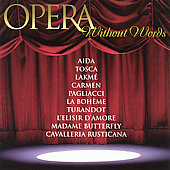 Opera Without Words - Aida, Tosca, Lakmé, Carmen, etc