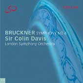 Bruckner: Symphony no 6 / Sir Colin Davis, London SO
