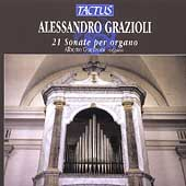Alessandro Grazioli: 21 Sonate per Organo / Alberto Guerzoni