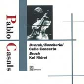 Casals plays Dvorak, Bruch, Boccherini