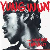 Yung Wun: The Dirtiest Thirstiest [Edited]