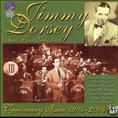 Jimmy Dorsey/Jimmy Dorsey & His Orchestra: Centenary Issue 1904-2004