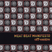 Meat Beat Manifesto: Off-Center [Single]