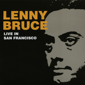 Lenny Bruce: Live: San Francisco 1966 *
