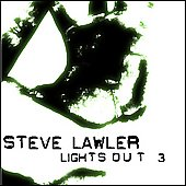 Steve Lawler: Lights Out, Vol. 3 [Bonus Disc] [Limited]