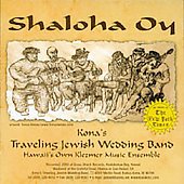 Kona's Traveling Jewish Wedding Band: Shaloha Oy