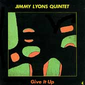 Jimmy Lyons: Give It Up