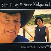 Slim Dusty: Travelin' Still...Always Will