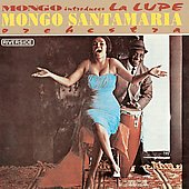 Mongo Santamaria: Mongo Introduces La Lupe