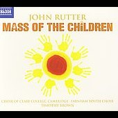 Rutter: Mass of the Children / Brown, Clare College Choir