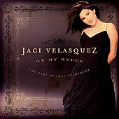 Jaci Velasquez: On My Knees: The Best of Jaci Velasquez