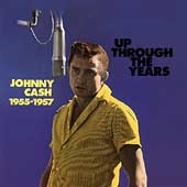 Johnny Cash: Up Through the Years, 1955-1957