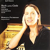 J.S. Bach and his Circle - Walther, Krebs, Hurlebusch / Rebecca Pechefsky, harpsichord