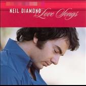 Neil Diamond: Love Songs [2002 MCA]