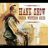 Hank Snow: Snow Under Western Skies