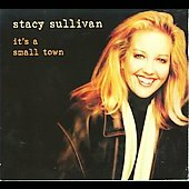 Stacy Sullivan: It's a Small Town *