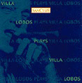 Villa-Lobos plays Villa-Lobos - Nhapop&eacute;, A Lenda do Caboclo, etc