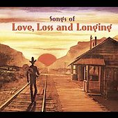 Various Artists: Songs of Love, Loss and Longing