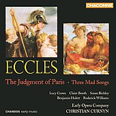 Eccles: The Judgement of Paris, Mad Songs / Curnyn, Williams, Hulett, Bickley, et al