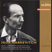 Ravel: Daphnis et Chloé Suite No. 2; Stravinsky: Le Sacre de Printemps; Honegger: Symphony No. 5 ' Di Tre Re'