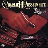 Charlie Musselwhite: Ace of Harps