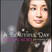 Karen Aoki: A Beautiful Day: Cover & Standard, Vol. 2