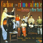 Cachao Y Su Ritmo Caliente: From Havana to New York