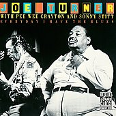 Big Joe Turner: Everyday I Have the Blues