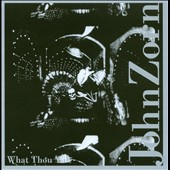 John Zorn: What Thou Wilt